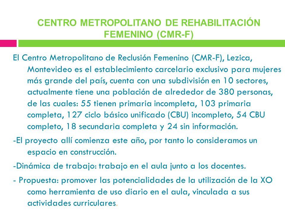 El Centro Metropolitano de Reclusión Femenino (CMR-F), Lezica, Montevideo es el establecimiento carcelario exclusivo para mujeres más grande del país,