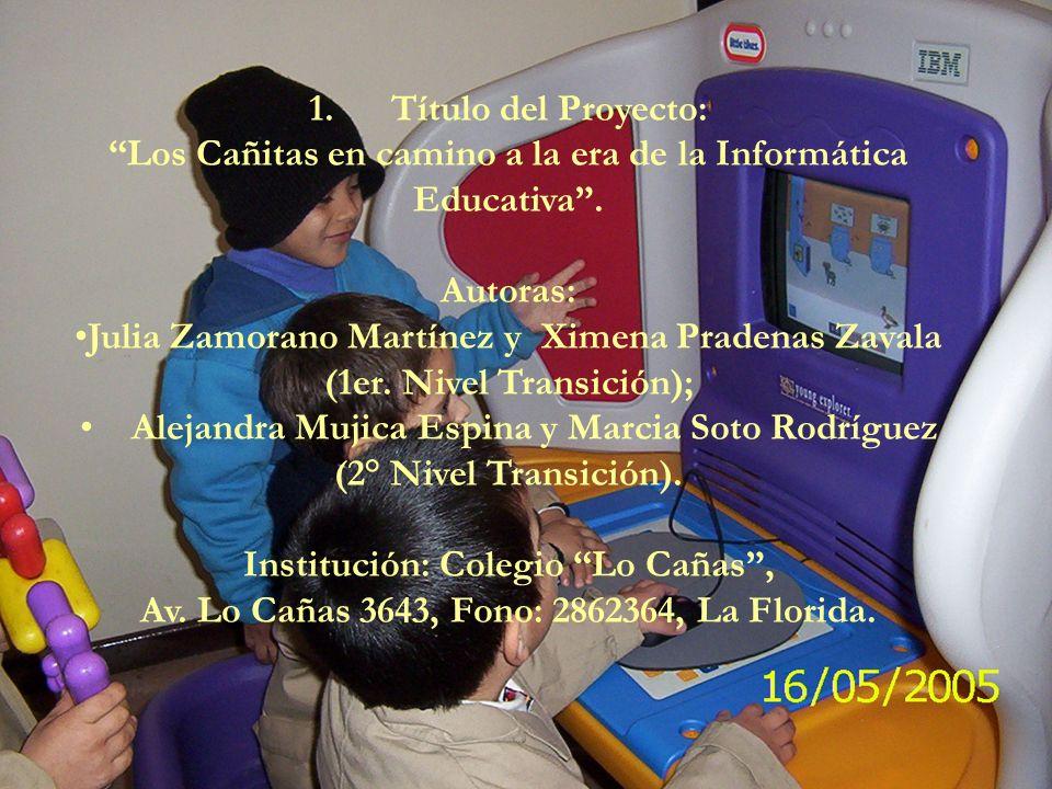 1.Título del Proyecto: Los Cañitas en camino a la era de la Informática Educativa.
