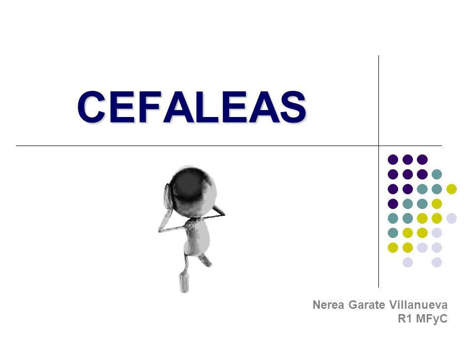 CEFALEAS Nerea Garate Villanueva R1 MFyC