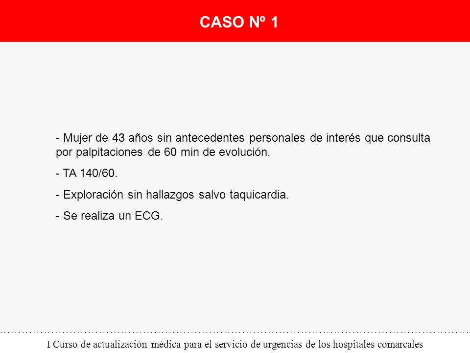 I Curso de actualización médica para el servicio de urgencias de los hospitales comarcales - Mujer de 43 años sin antecedentes personales de interés q