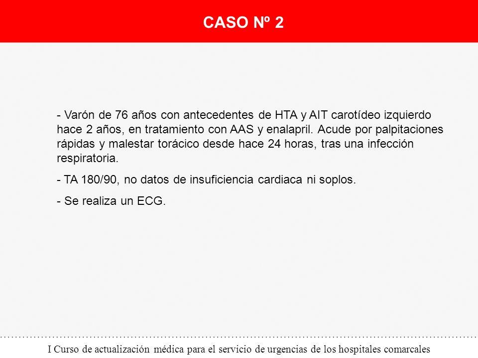 I Curso de actualización médica para el servicio de urgencias de los hospitales comarcales - Varón de 76 años con antecedentes de HTA y AIT carotídeo