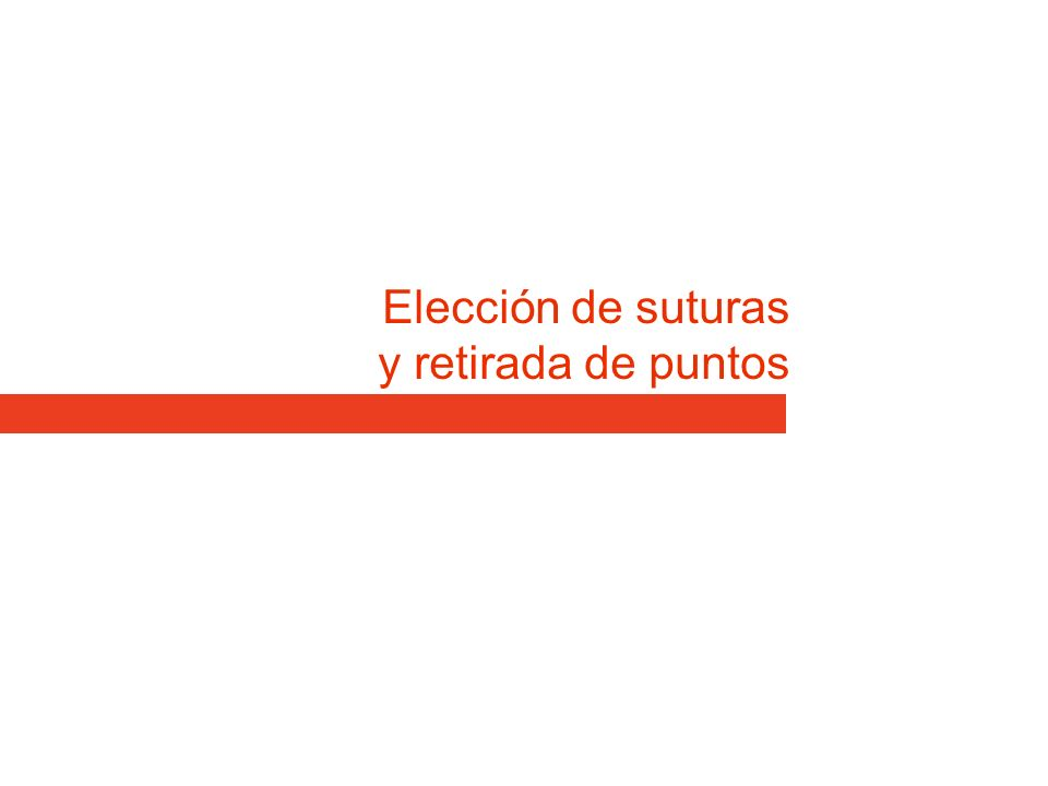 Elección de suturas y retirada de puntos