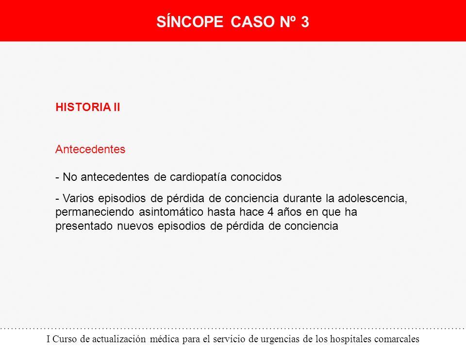 I Curso de actualización médica para el servicio de urgencias de los hospitales comarcales HISTORIA II Antecedentes - No antecedentes de cardiopatía c