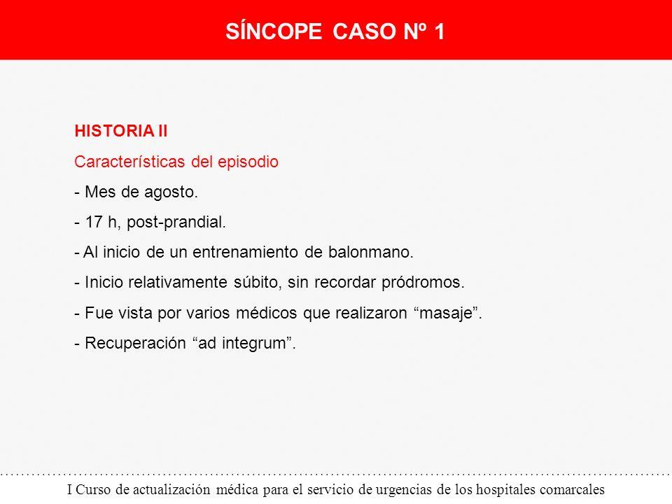 I Curso de actualización médica para el servicio de urgencias de los hospitales comarcales HISTORIA II Características del episodio - Mes de agosto. -