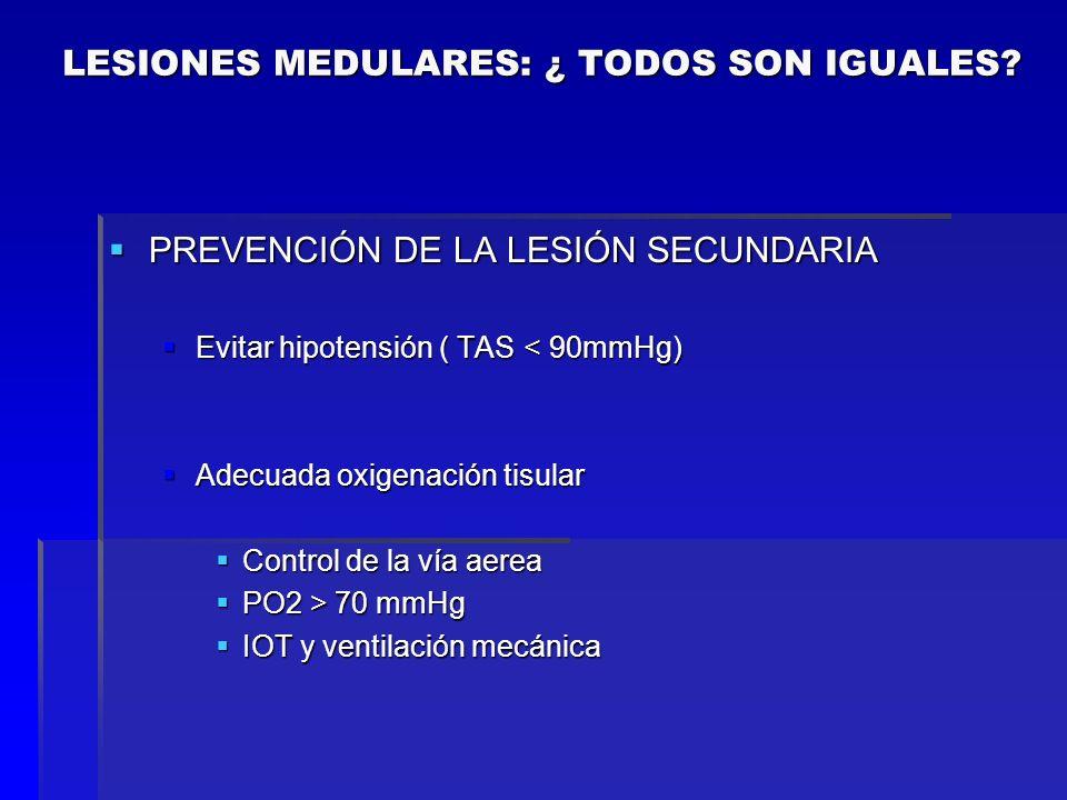 PREVENCIÓN DE LA LESIÓN SECUNDARIA PREVENCIÓN DE LA LESIÓN SECUNDARIA Evitar hipotensión ( TAS < 90mmHg) Evitar hipotensión ( TAS < 90mmHg) Adecuada o