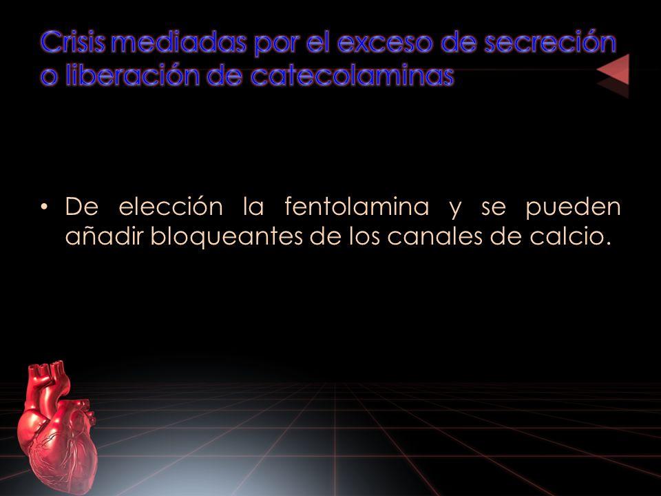 De elección la fentolamina y se pueden añadir bloqueantes de los canales de calcio.