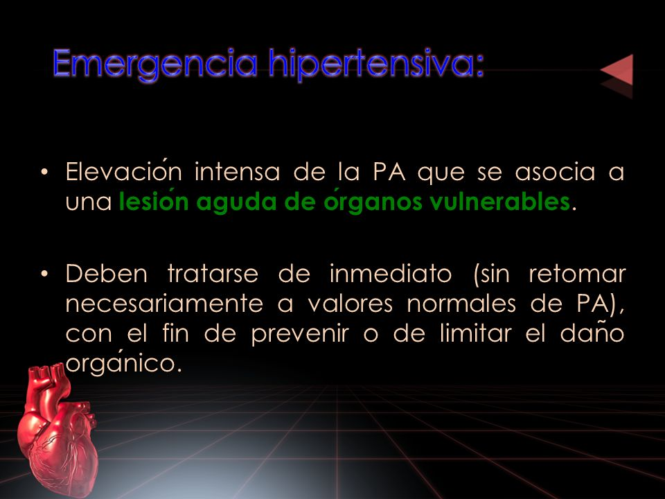 Ejemplos de emergencia hipertensiva: – Encefalopatia hipertensiva.