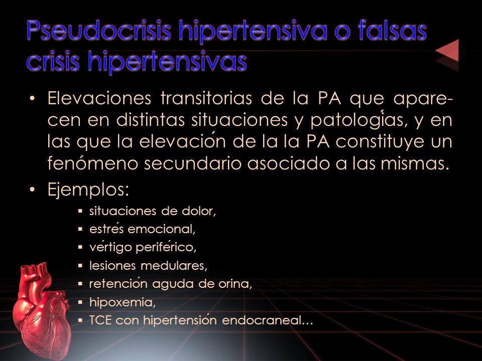 Elevaciones transitorias de la PA que apare- cen en distintas situaciones y patologias, y en las que la elevacion de la la PA constituye un fenómeno s
