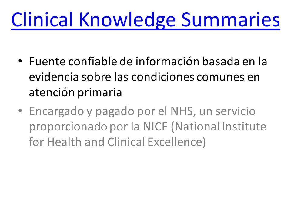 Clinical Knowledge Summaries Fuente confiable de información basada en la evidencia sobre las condiciones comunes en atención primaria Encargado y pag