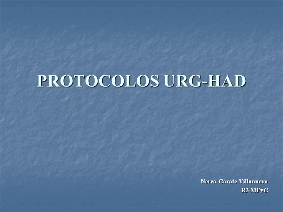 PROTOCOLOS URG-HAD Nerea Garate Villanueva R3 MFyC