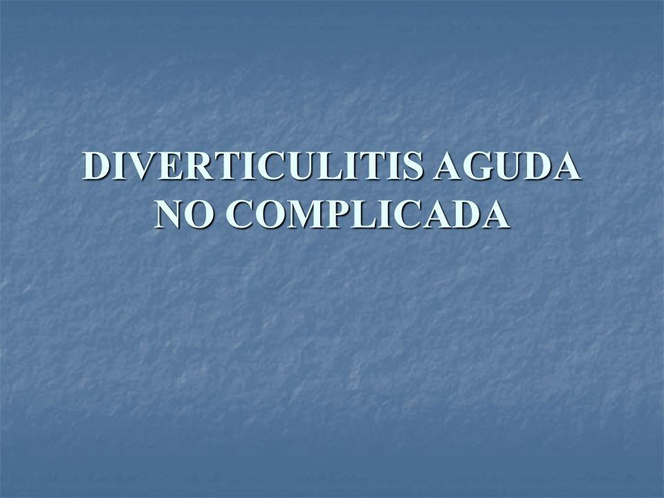 DIVERTICULITIS AGUDA NO COMPLICADA