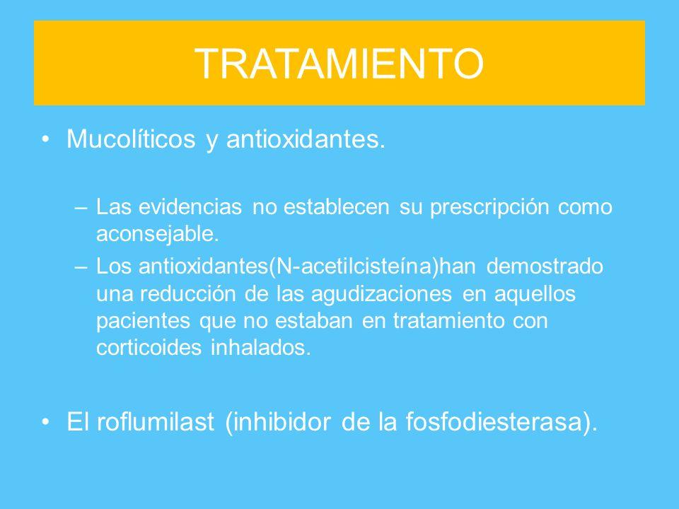Mucolíticos y antioxidantes. –Las evidencias no establecen su prescripción como aconsejable. –Los antioxidantes(N-acetilcisteína)han demostrado una re