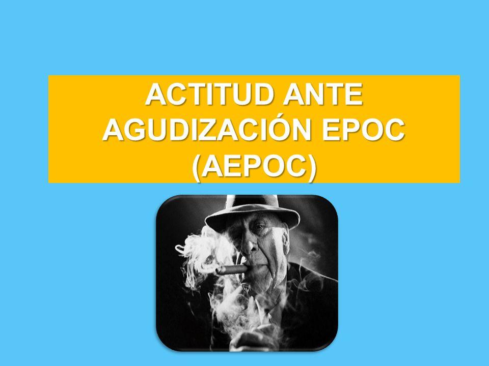ACTITUD ANTE AGUDIZACIÓN EPOC (AEPOC)
