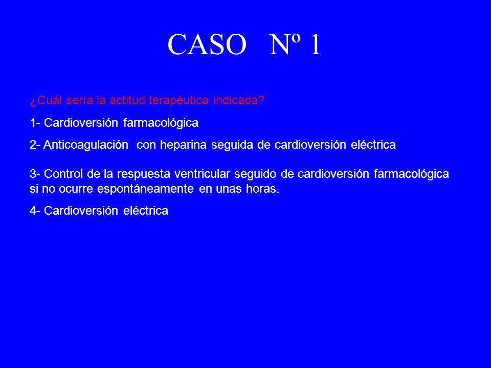 ¿Cuál sería la actitud terapéutica indicada? 1- Cardioversión farmacológica 2- Anticoagulación con heparina seguida de cardioversión eléctrica 3- Cont