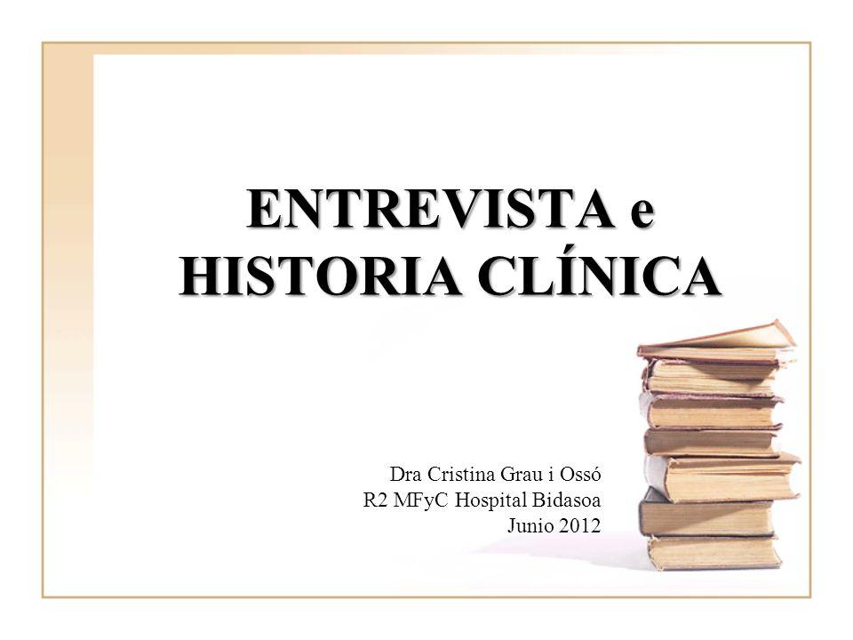 ENTREVISTA e HISTORIA CLÍNICA Dra Cristina Grau i Ossó R2 MFyC Hospital Bidasoa Junio 2012