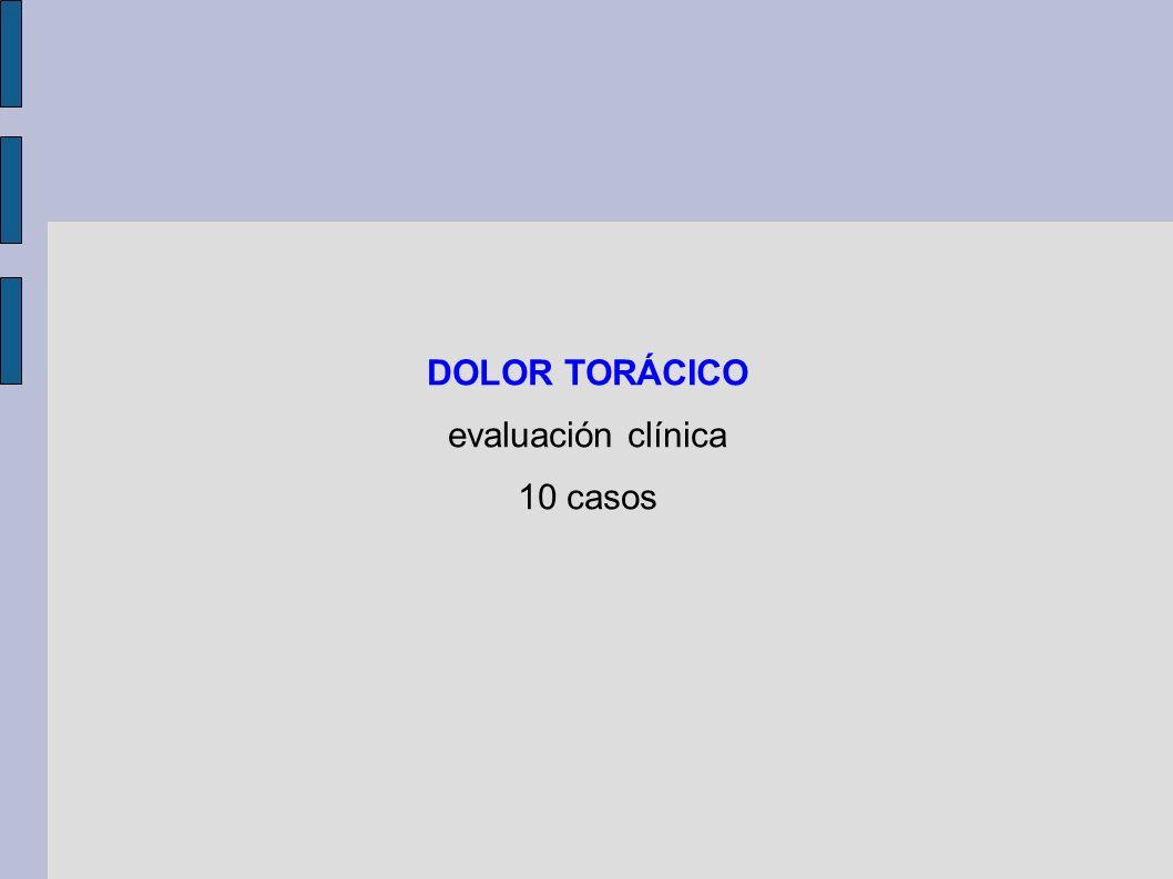 DOLOR TORÁCICO evaluación clínica 10 casos