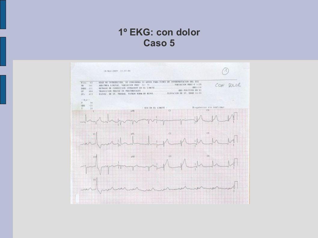 1º EKG: con dolor Caso 5