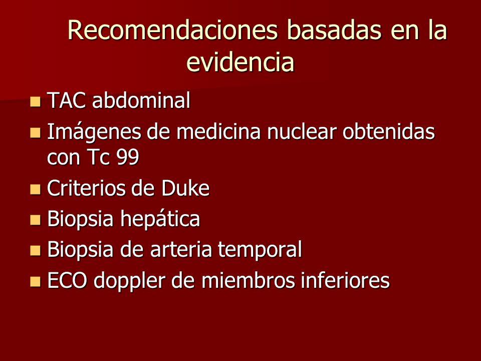 Recomendaciones basadas en la evidencia Recomendaciones basadas en la evidencia TAC abdominal TAC abdominal Imágenes de medicina nuclear obtenidas con