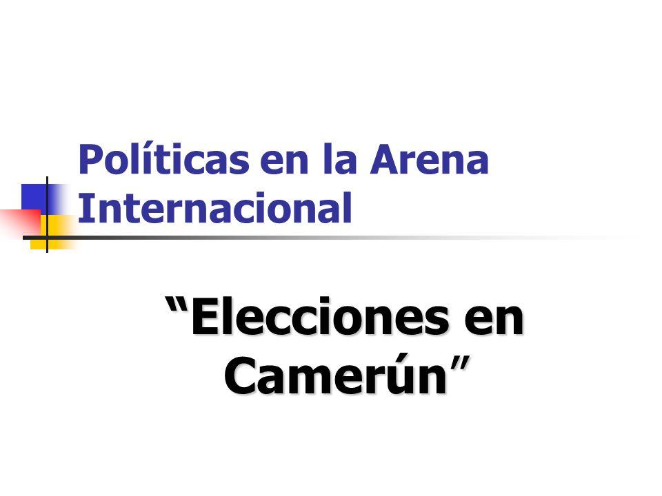 Políticas en la Arena Internacional Elecciones en Camerún