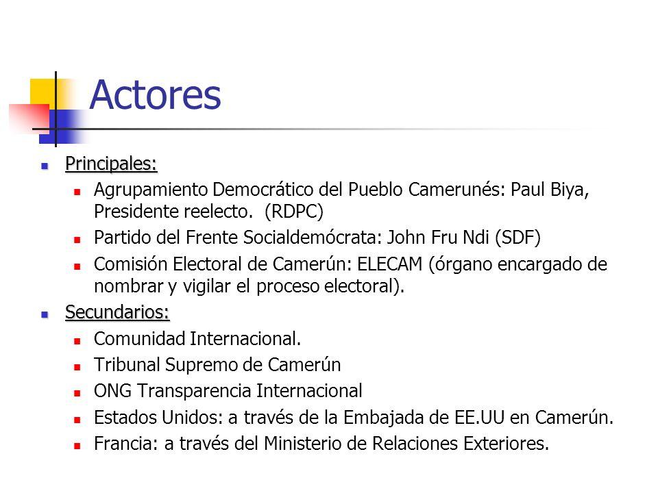 Actores Principales: Principales: Agrupamiento Democrático del Pueblo Camerunés: Paul Biya, Presidente reelecto.