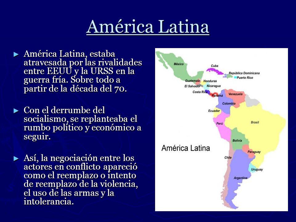 América Latina América Latina, estaba atravesada por las rivalidades entre EEUU y la URSS en la guerra fría. Sobre todo a partir de la década del 70.