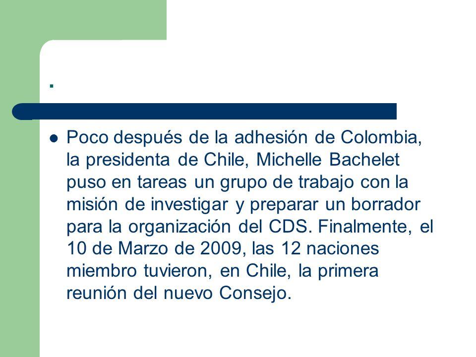. Poco después de la adhesión de Colombia, la presidenta de Chile, Michelle Bachelet puso en tareas un grupo de trabajo con la misión de investigar y
