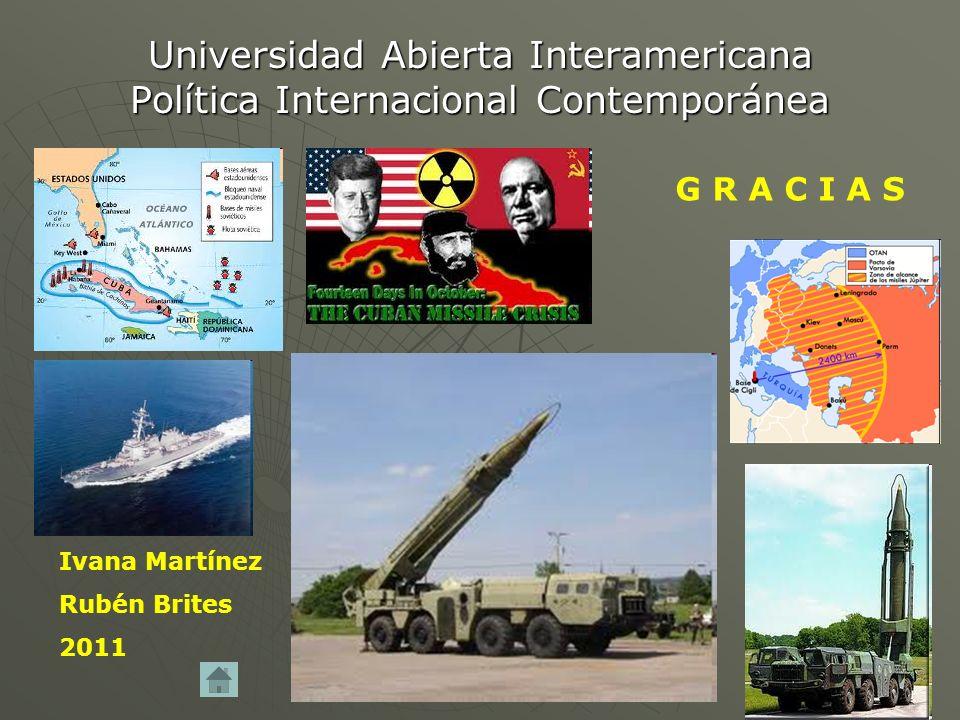 Universidad Abierta Interamericana Política Internacional Contemporánea Ivana Martínez Rubén Brites 2011 G R A C I A S