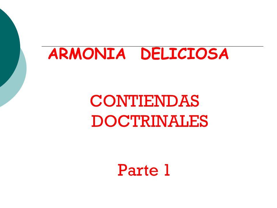 CONTIENDAS DOCTRINALES Parte 1 ARMONIA DELICIOSA