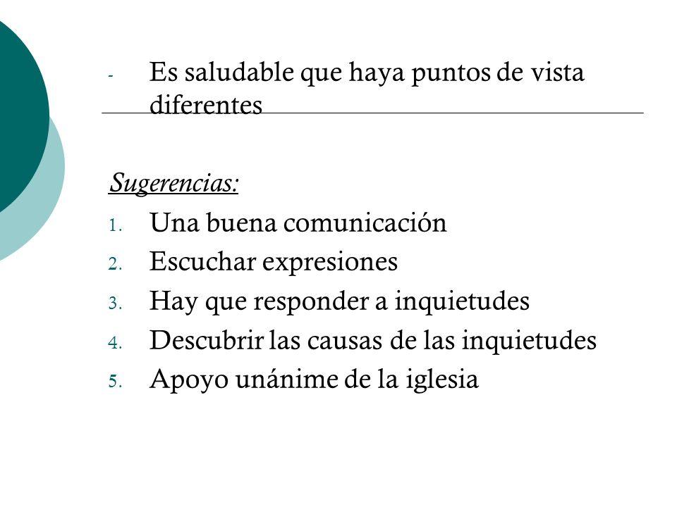 - Es saludable que haya puntos de vista diferentes Sugerencias: 1. Una buena comunicación 2. Escuchar expresiones 3. Hay que responder a inquietudes 4