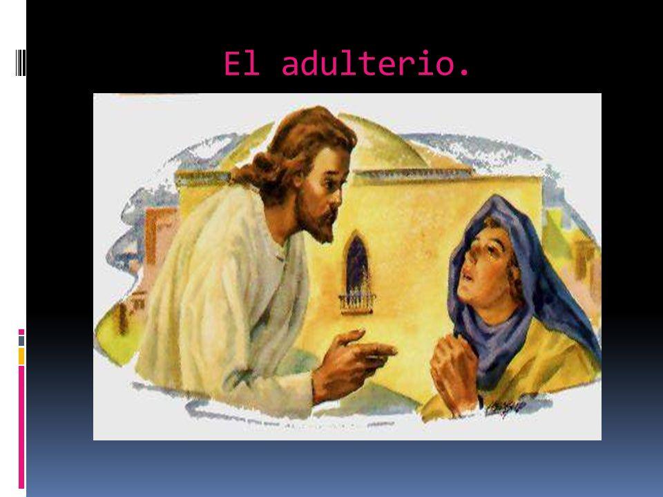 El adulterio.