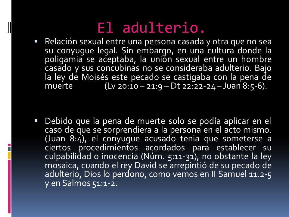 Relación sexual entre una persona casada y otra que no sea su conyugue legal.