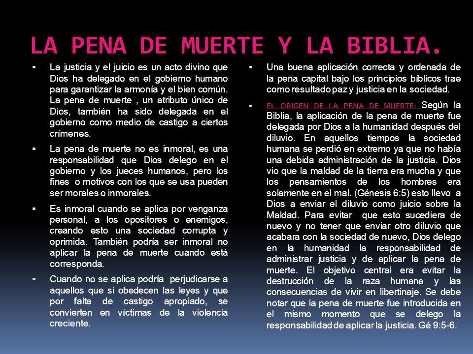 LA PENA DE MUERTE Y LA BIBLIA. La justicia y el juicio es un acto divino que Dios ha delegado en el gobierno humano para garantizar la armonía y el bi