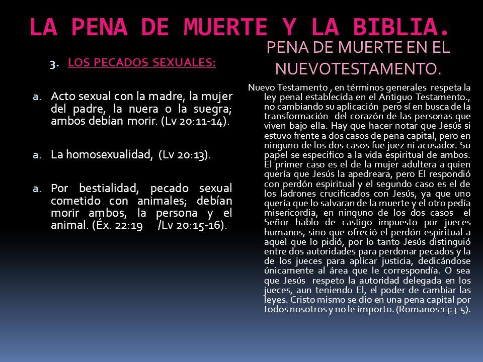 LA PENA DE MUERTE Y LA BIBLIA. 3. LOS PECADOS SEXUALES: a. Acto sexual con la madre, la mujer del padre, la nuera o la suegra; ambos debían morir. (Lv