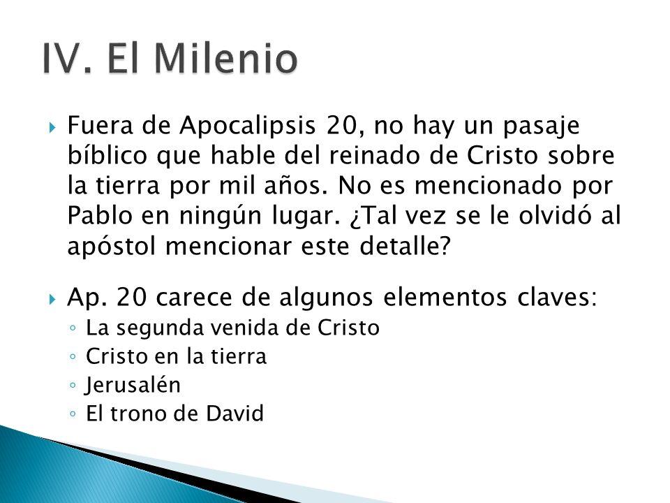Fuera de Apocalipsis 20, no hay un pasaje bíblico que hable del reinado de Cristo sobre la tierra por mil años. No es mencionado por Pablo en ningún l
