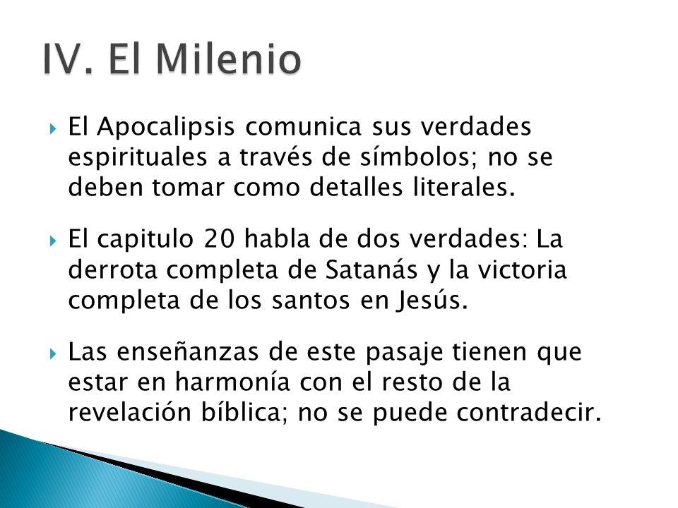 El Apocalipsis comunica sus verdades espirituales a través de símbolos; no se deben tomar como detalles literales. El capitulo 20 habla de dos verdade