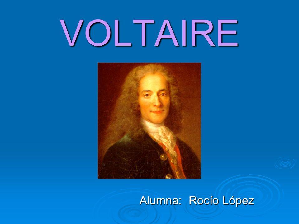 VOLTAIRE Alumna: Rocío López