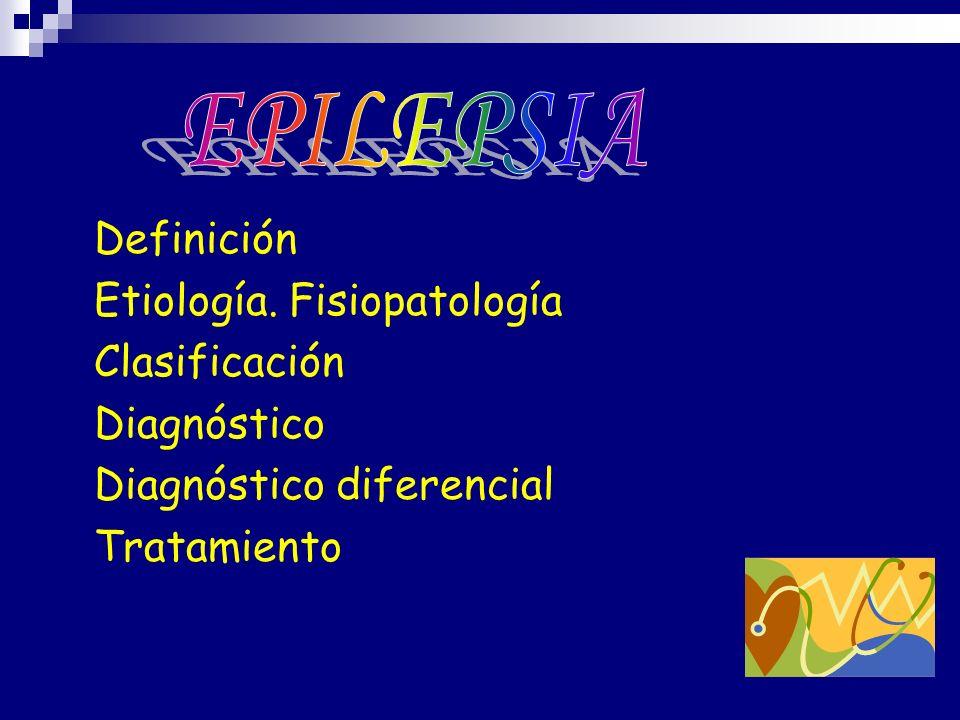 Definición Etiología. Fisiopatología Clasificación Diagnóstico Diagnóstico diferencial Tratamiento