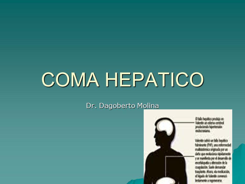 COMA HEPATICO Dr. Dagoberto Molina