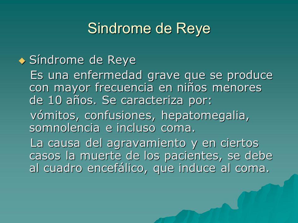 Sindrome de Reye Síndrome de Reye Síndrome de Reye Es una enfermedad grave que se produce con mayor frecuencia en niños menores de 10 años. Se caracte