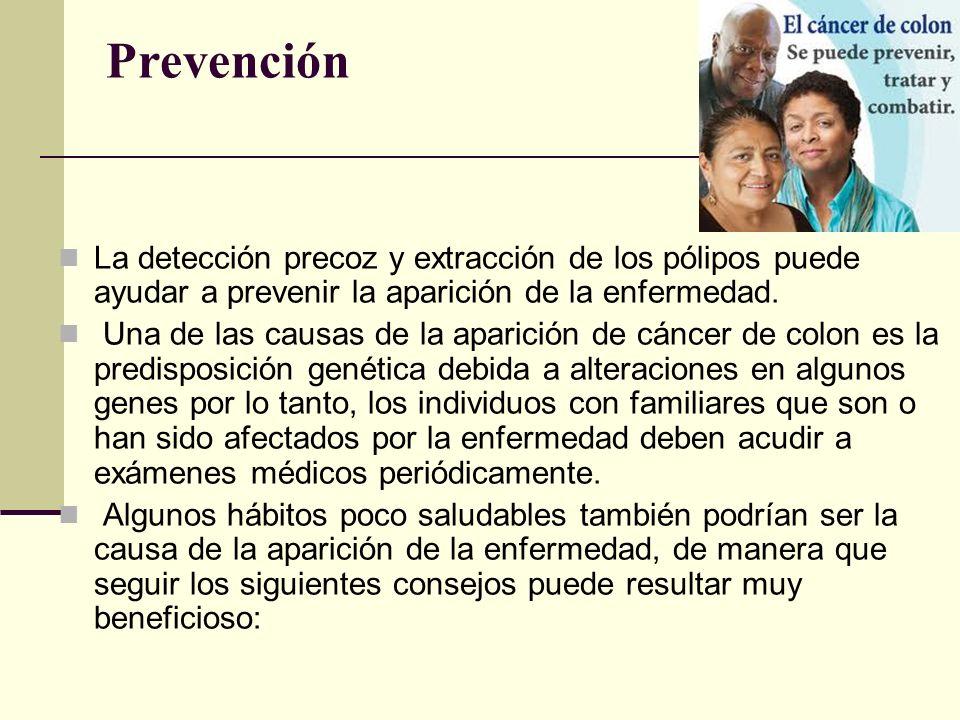 Prevención La detección precoz y extracción de los pólipos puede ayudar a prevenir la aparición de la enfermedad. Una de las causas de la aparición de