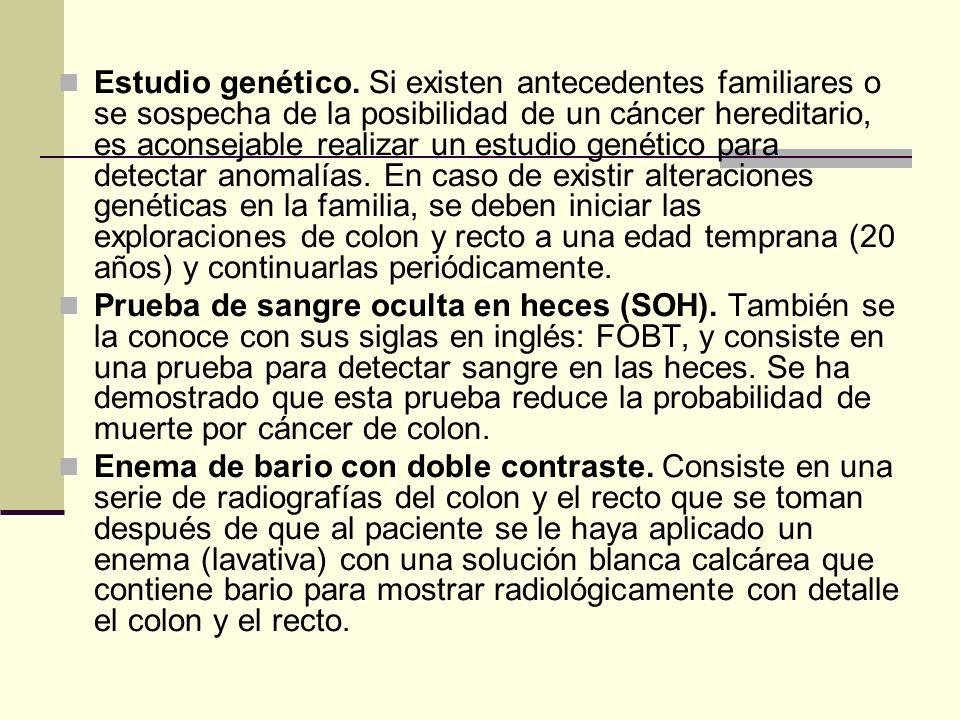 Estudio genético. Si existen antecedentes familiares o se sospecha de la posibilidad de un cáncer hereditario, es aconsejable realizar un estudio gené