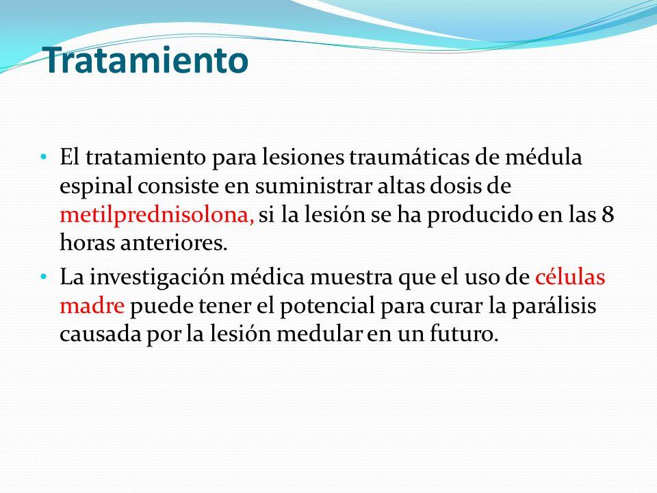 Tratamiento El tratamiento para lesiones traumáticas de médula espinal consiste en suministrar altas dosis de metilprednisolona, si la lesión se ha pr