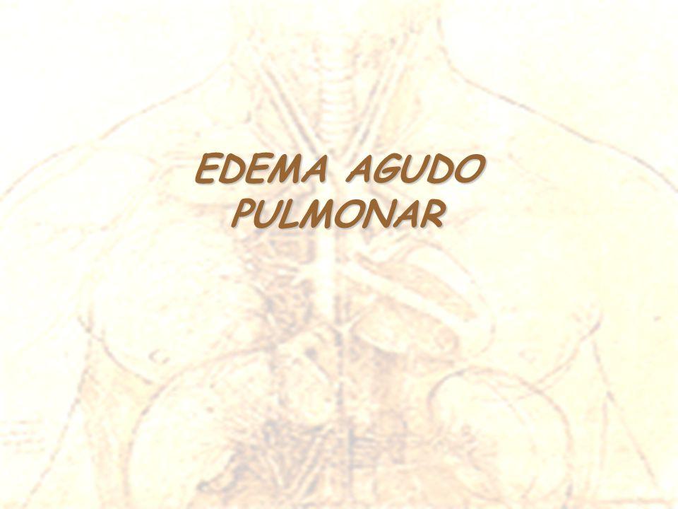PULMONAR Se define como edema pulmonar agudo la acumulación anormal y de rápido desarrollo de líquido en los componentes extravasculares del pulmón, lo que incluye tanto el intersticio pulmonar (fase intersticial del edema) como los espacios alveolares (edema alveolar ).