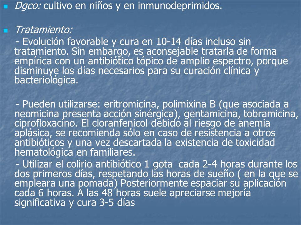 Dgco: cultivo en niños y en inmunodeprimidos. Tratamiento: - Evolución favorable y cura en 10-14 días incluso sin tratamiento. Sin embargo, es aconsej