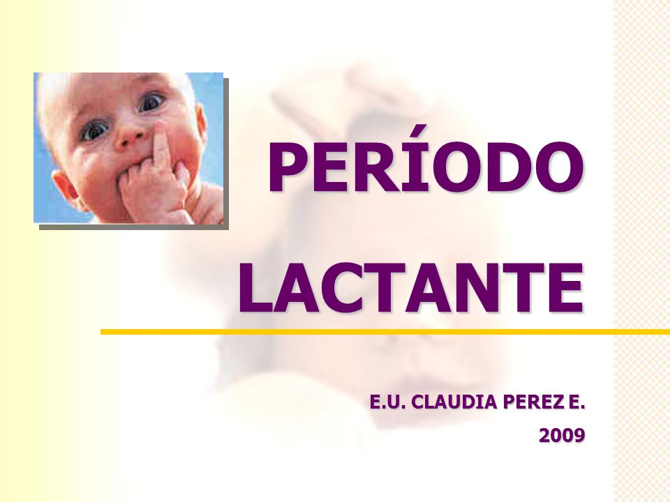 PERÍODOLACTANTE E.U. CLAUDIA PEREZ E. 2009