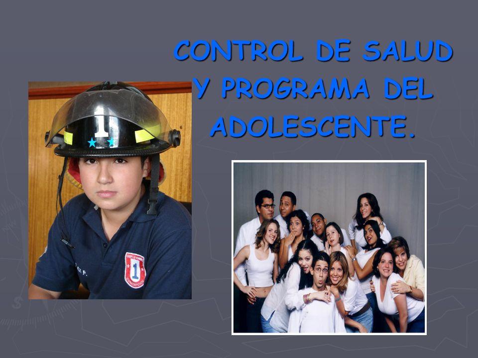 CONTROL DE SALUD Y PROGRAMA DEL ADOLESCENTE.