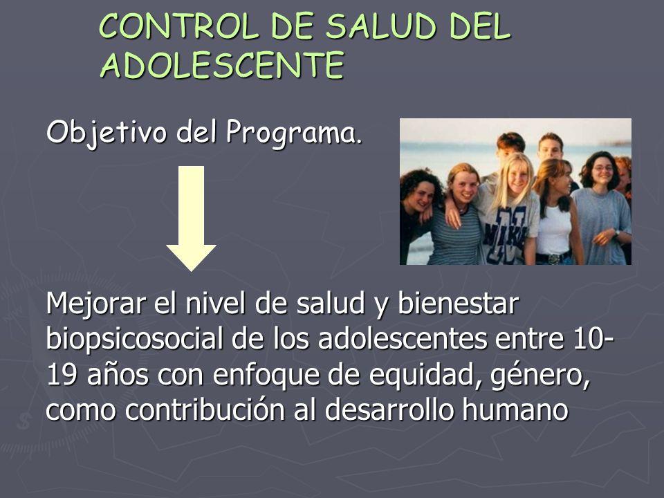 CONTROL DE SALUD DEL ADOLESCENTE Objetivo del Programa.