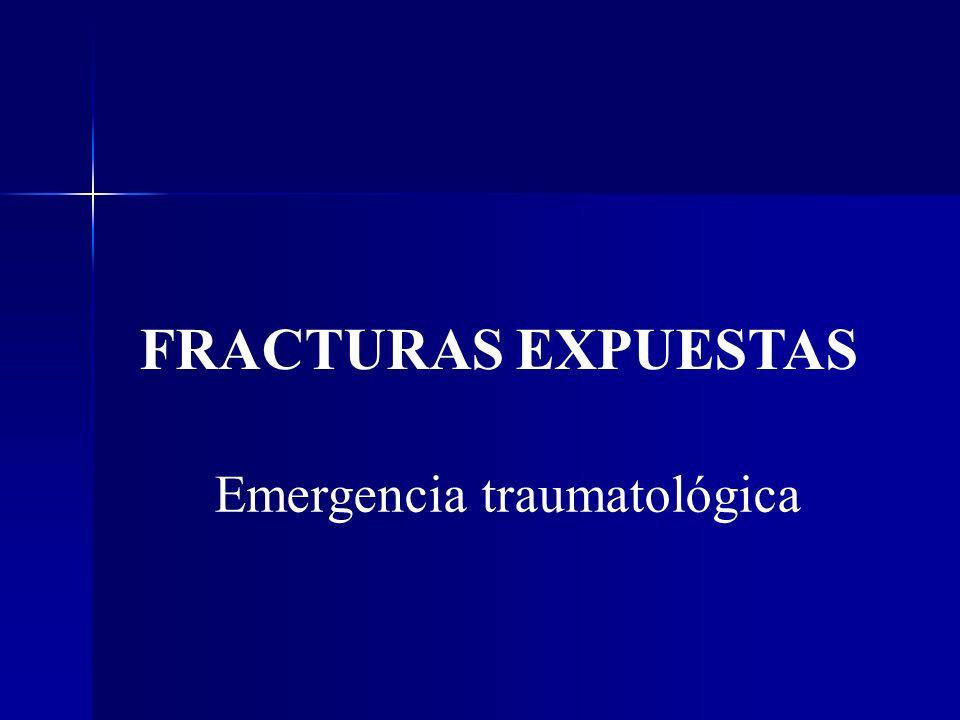 FRACTURAS EXPUESTAS Emergencia traumatológica