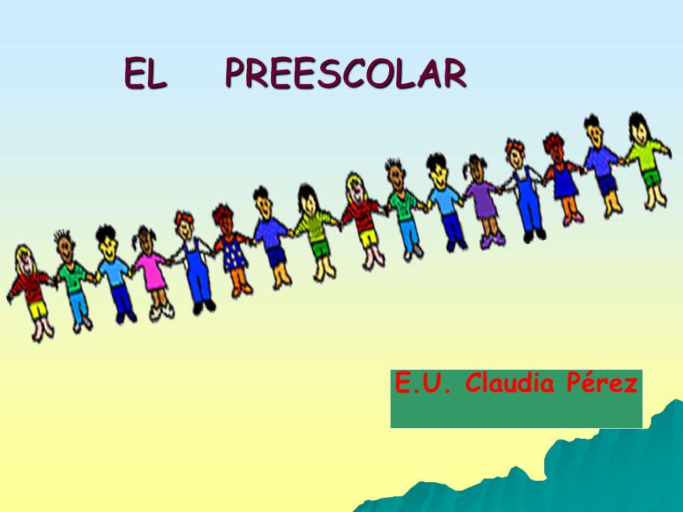 EL PREESCOLAR E.U. Claudia Pérez