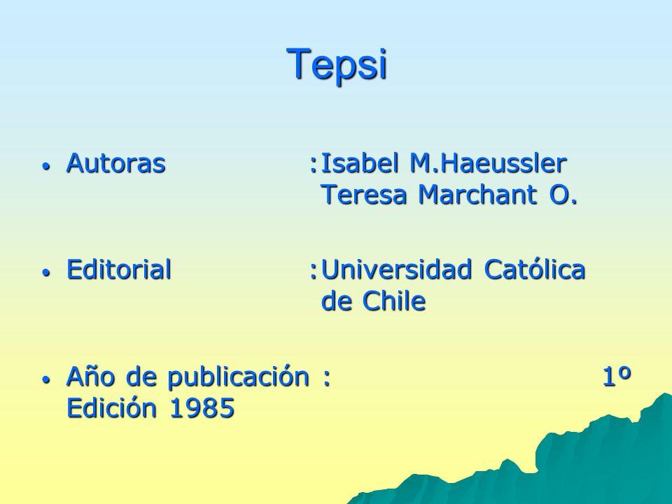 Tepsi Autoras:Isabel M.Haeussler Teresa Marchant O. Autoras:Isabel M.Haeussler Teresa Marchant O. Editorial:Universidad Católica de Chile Editorial:Un